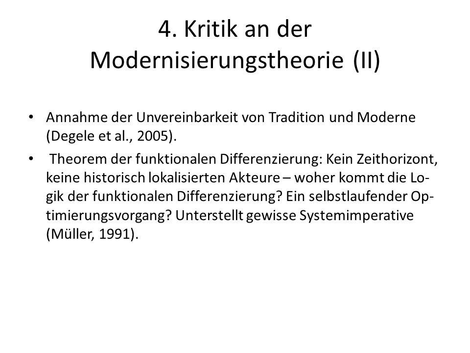 4. Kritik an der Modernisierungstheorie (II) Annahme der Unvereinbarkeit von Tradition und Moderne (Degele et al., 2005). Theorem der funktionalen Dif