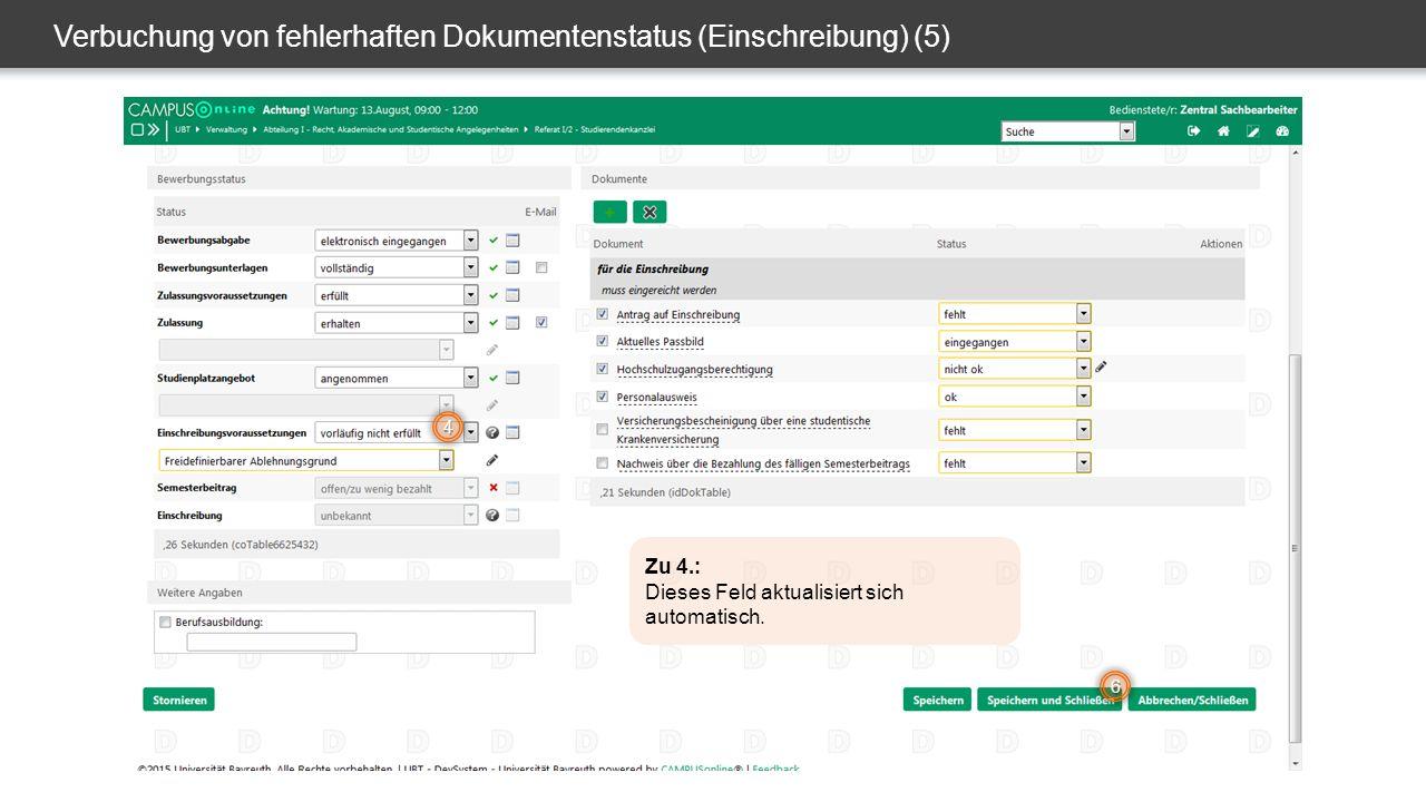 Verbuchung von fehlerhaften Dokumentenstatus (Einschreibung) (5) 4 6 Zu 4.: Dieses Feld aktualisiert sich automatisch.
