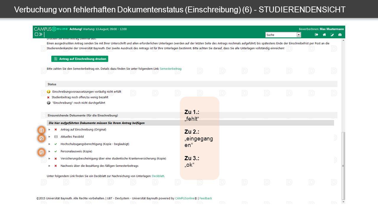 """Verbuchung von fehlerhaften Dokumentenstatus (Einschreibung) (6) - STUDIERENDENSICHT 1 2 3 Zu 1.: """"fehlt Zu 2.: """"eingegang en Zu 3.: """"ok"""