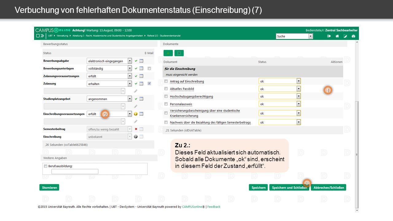 Verbuchung von fehlerhaften Dokumentenstatus (Einschreibung) (7) 1 2 3 Zu 2.: Dieses Feld aktualisiert sich automatisch.