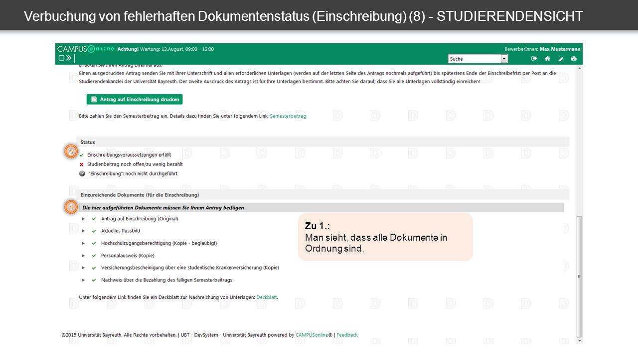 Verbuchung von fehlerhaften Dokumentenstatus (Einschreibung) (8) - STUDIERENDENSICHT 1 2 Zu 1.: Man sieht, dass alle Dokumente in Ordnung sind.