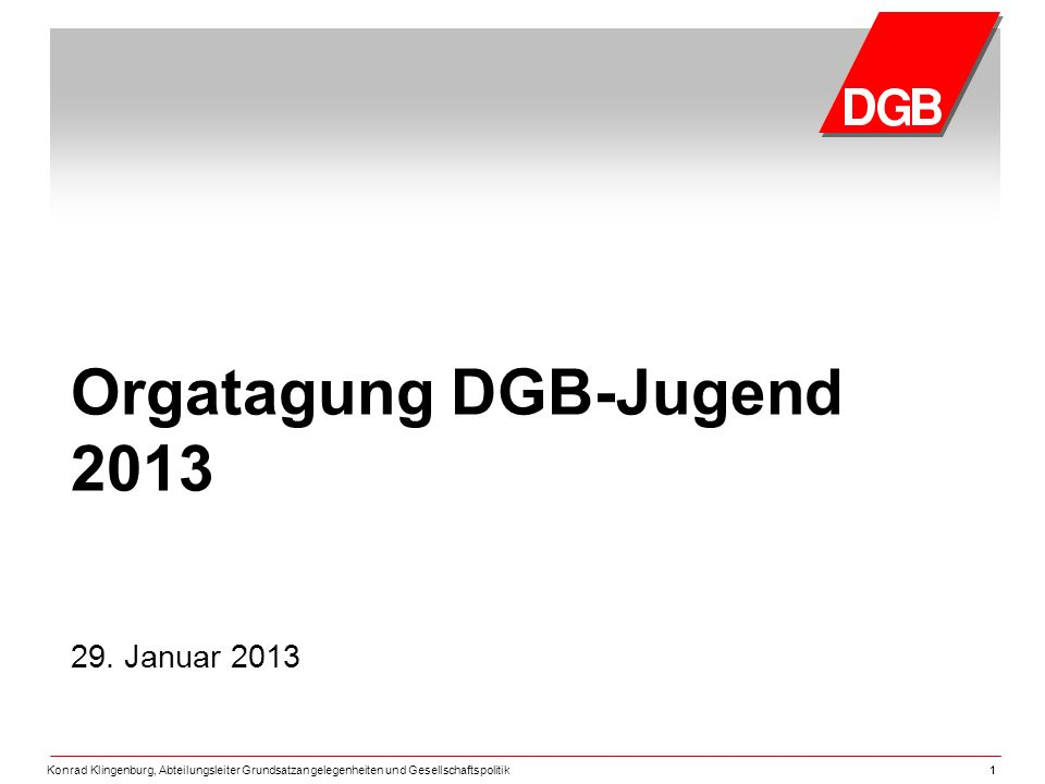 Konrad Klingenburg, Abteilungsleiter Grundsatzangelegenheiten und Gesellschaftspolitik11 Orgatagung DGB-Jugend 2013 29.