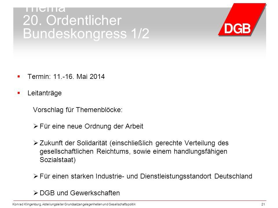 Konrad Klingenburg, Abteilungsleiter Grundsatzangelegenheiten und Gesellschaftspolitik21 Thema 20.