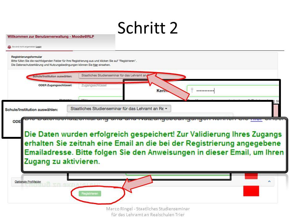 Schritt 2 Marco Ringel - Staatliches Studienseminar für das Lehramt an Realschulen Trier 8 Zeichen, Zahl, Großbuchstabe, Kleinbuchstabe, Sonderzeichen !