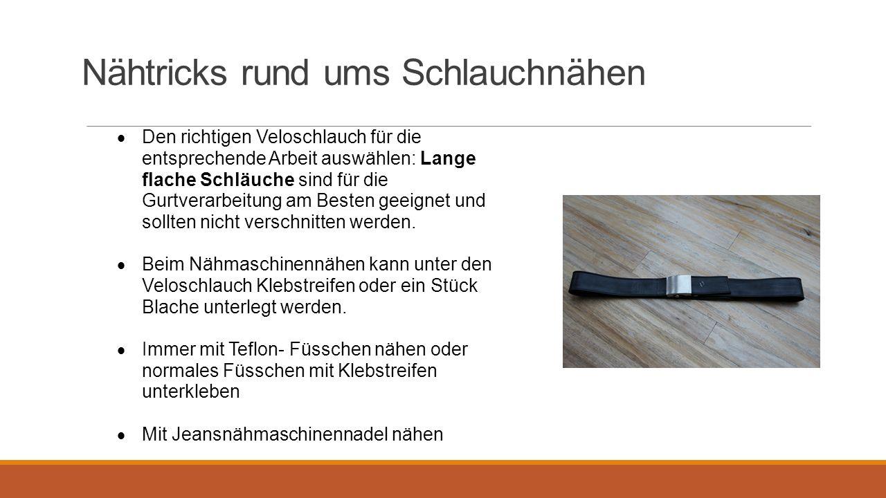 Nähtricks rund ums Schlauchnähen  Den richtigen Veloschlauch für die entsprechende Arbeit auswählen: Lange flache Schläuche sind für die Gurtverarbei