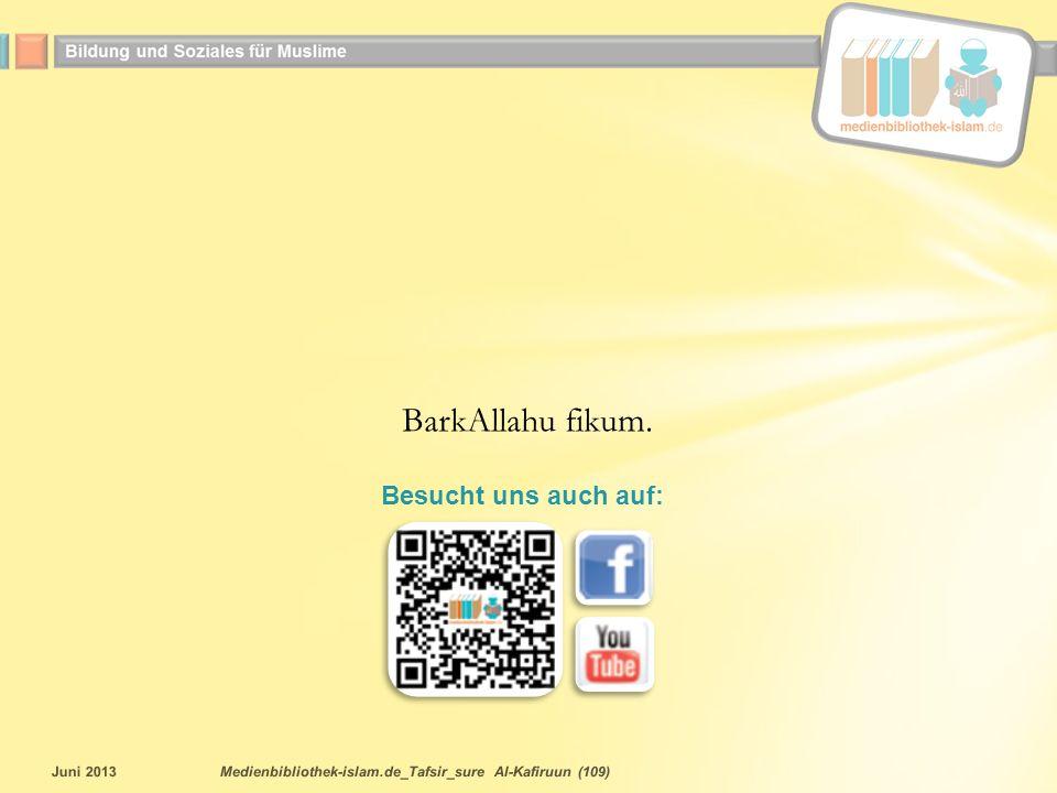 Juni 2013Medienbibliothek-islam.de_Tafsir_sure Al-Kafiruun (109) BarkAllahu fikum.
