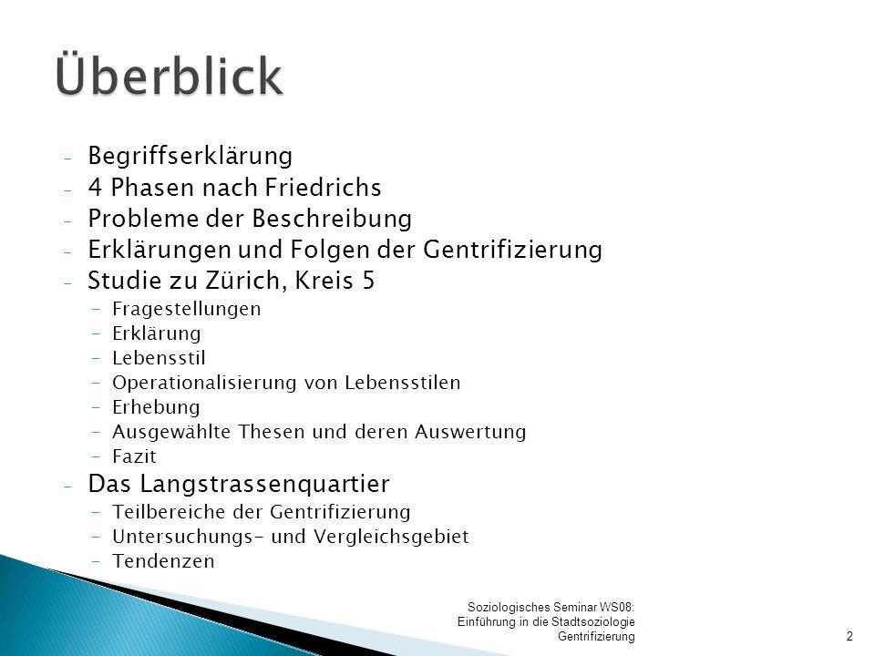 - Begriffserklärung - 4 Phasen nach Friedrichs - Probleme der Beschreibung - Erklärungen und Folgen der Gentrifizierung - Studie zu Zürich, Kreis 5 -F
