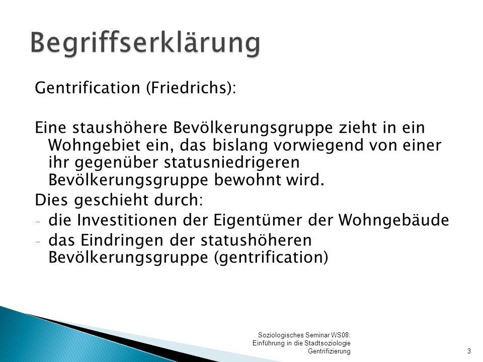 Gentrification (Friedrichs): Eine staushöhere Bevölkerungsgruppe zieht in ein Wohngebiet ein, das bislang vorwiegend von einer ihr gegenüber statusnie