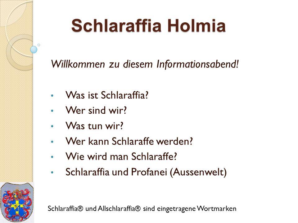 Schlaraffia Holmia Willkommen zu diesem Informationsabend.