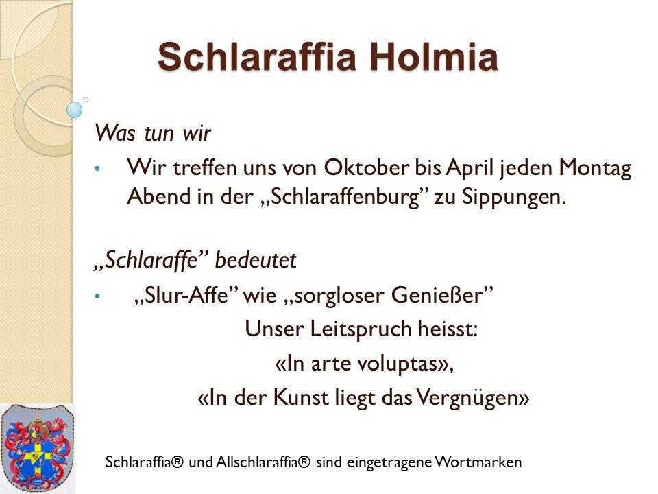 """Schlaraffia Holmia Was tun wir Wir treffen uns von Oktober bis April jeden Montag Abend in der """"Schlaraffenburg zu Sippungen."""