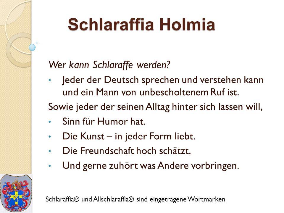 Schlaraffia Holmia Wie wird man Schlaraffe.