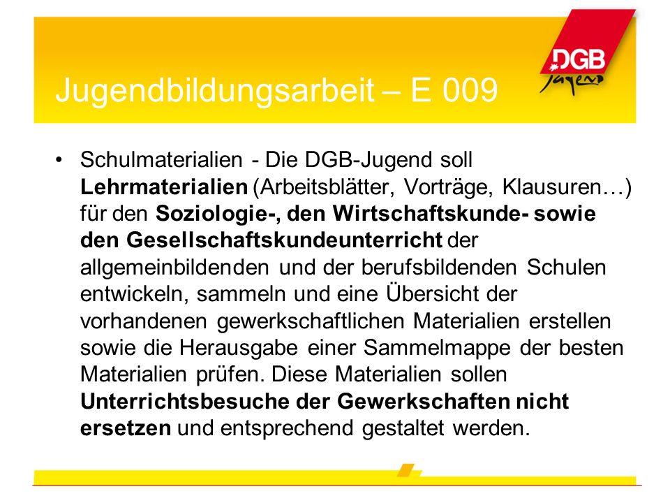 Jugendbildungsarbeit – E 009 Schulmaterialien - Die DGB-Jugend soll Lehrmaterialien (Arbeitsblätter, Vorträge, Klausuren…) für den Soziologie-, den Wi