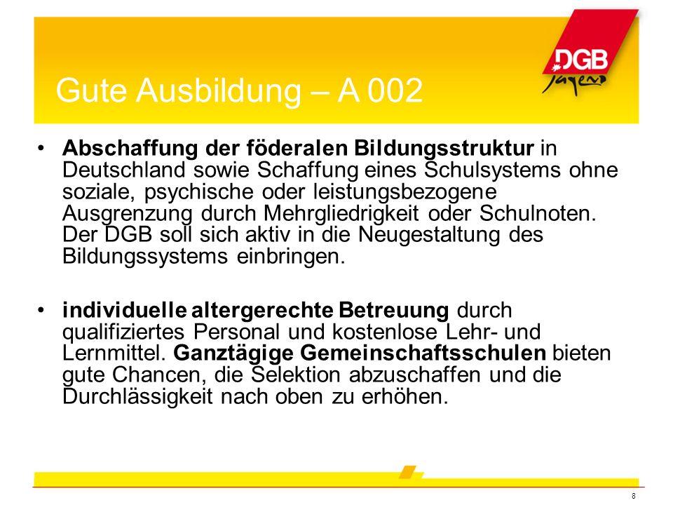 8 Abschaffung der föderalen Bildungsstruktur in Deutschland sowie Schaffung eines Schulsystems ohne soziale, psychische oder leistungsbezogene Ausgrenzung durch Mehrgliedrigkeit oder Schulnoten.