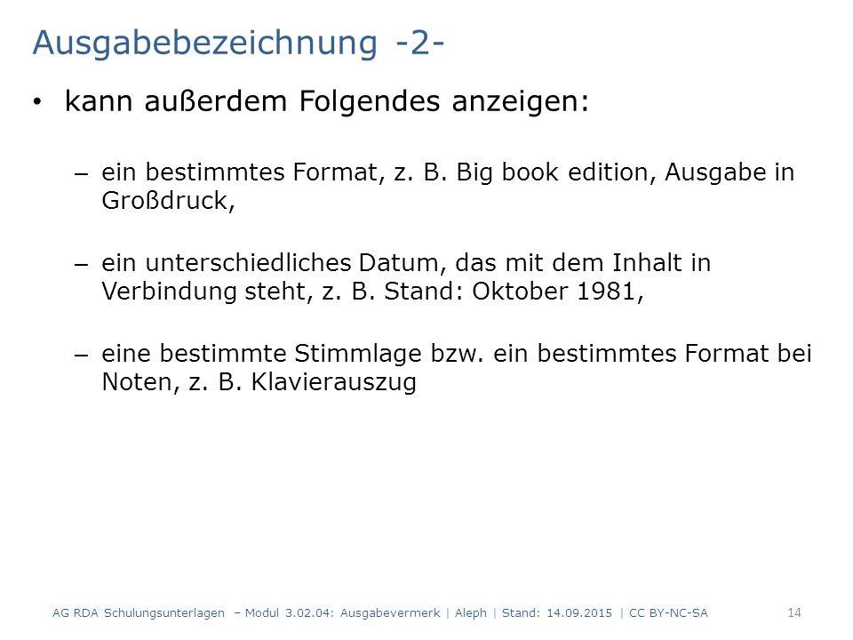 Ausgabebezeichnung -2- kann außerdem Folgendes anzeigen: – ein bestimmtes Format, z. B. Big book edition, Ausgabe in Großdruck, – ein unterschiedliche