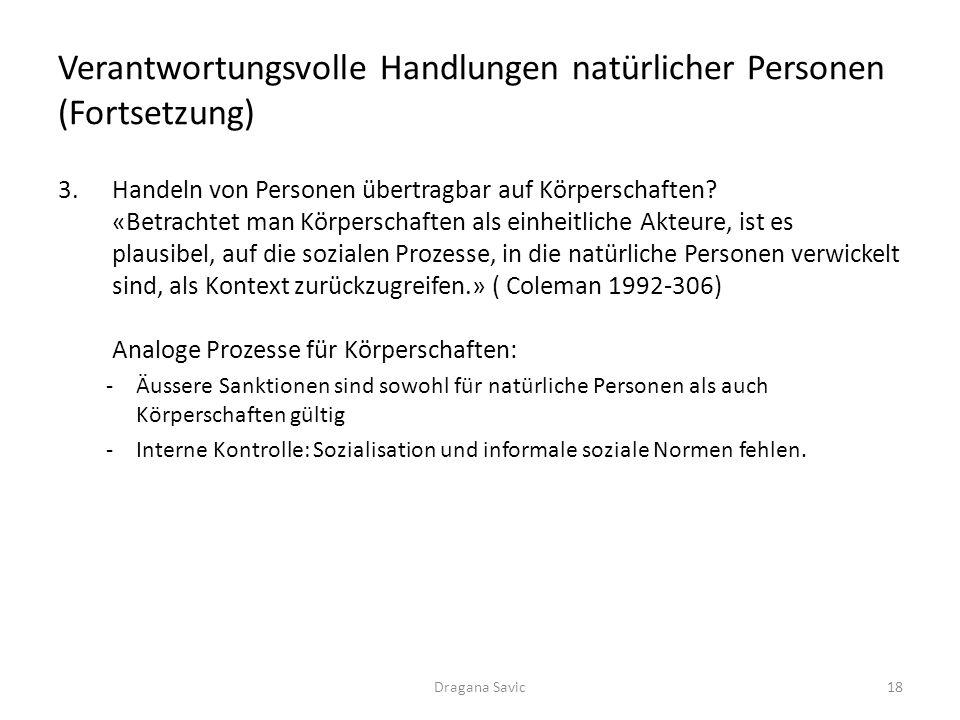 Verantwortungsvolle Handlungen natürlicher Personen (Fortsetzung) 3.Handeln von Personen übertragbar auf Körperschaften? «Betrachtet man Körperschafte