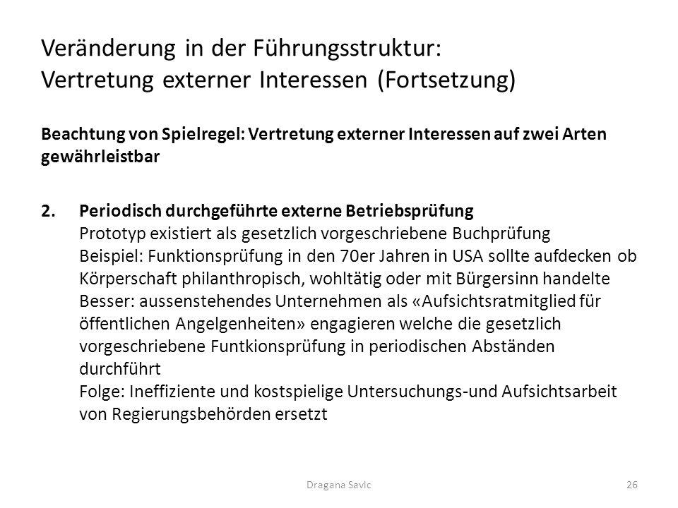 Veränderung in der Führungsstruktur: Vertretung externer Interessen (Fortsetzung) Beachtung von Spielregel: Vertretung externer Interessen auf zwei Ar