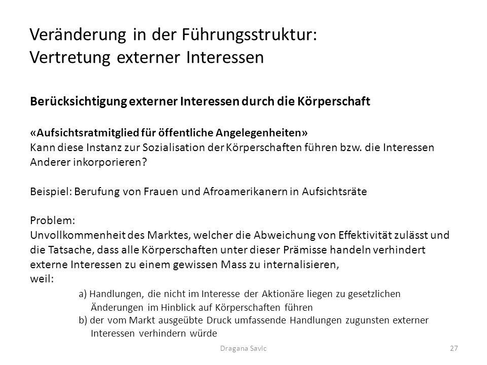 Veränderung in der Führungsstruktur: Vertretung externer Interessen Berücksichtigung externer Interessen durch die Körperschaft «Aufsichtsratmitglied