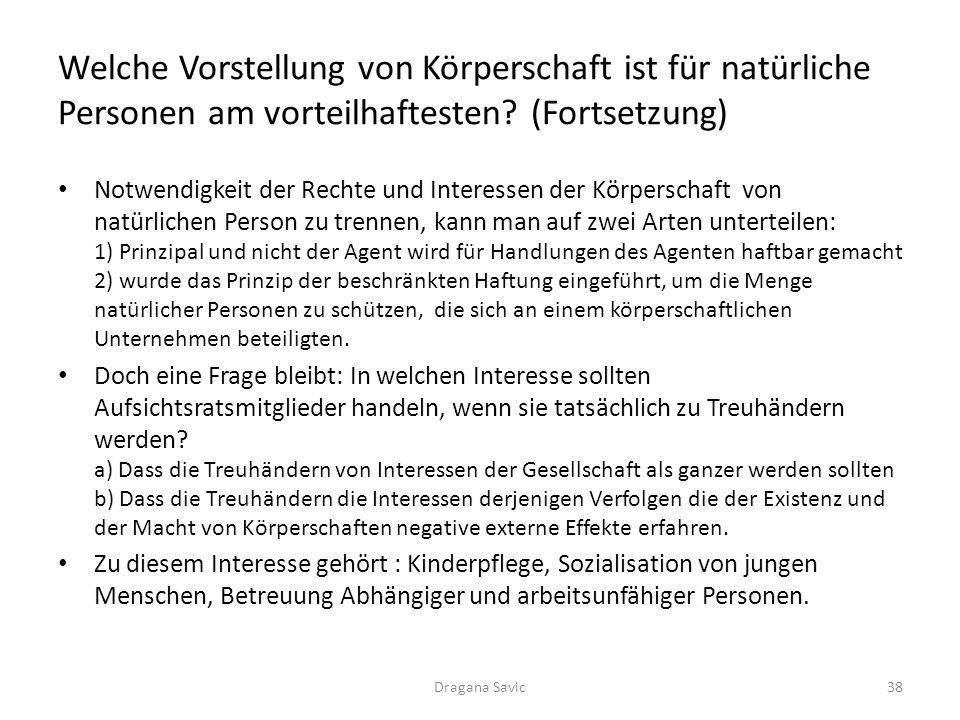 Welche Vorstellung von Körperschaft ist für natürliche Personen am vorteilhaftesten? (Fortsetzung) Notwendigkeit der Rechte und Interessen der Körpers