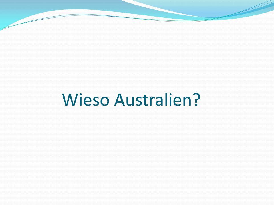 Wieso Australien?