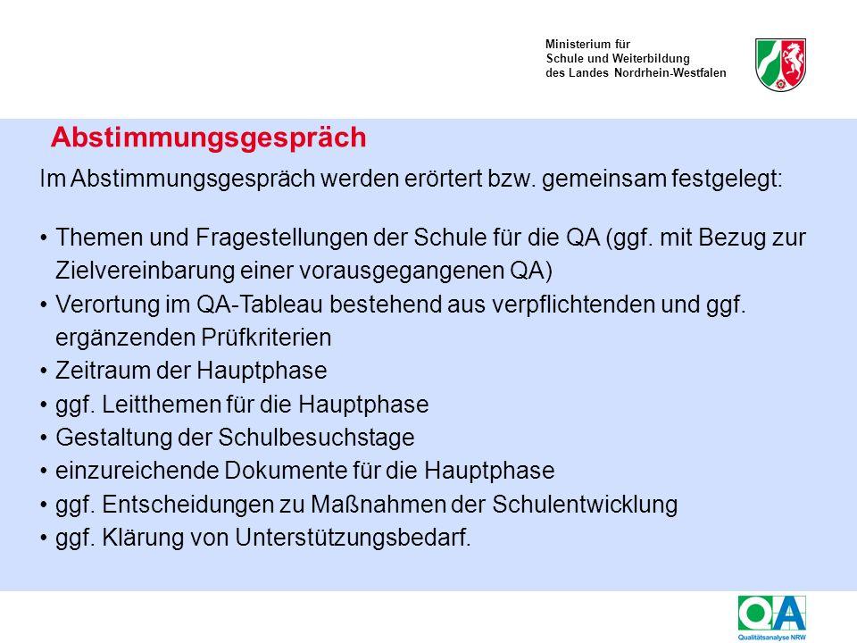 Ministerium für Schule und Weiterbildung des Landes Nordrhein-Westfalen Abstimmungsgespräch Im Abstimmungsgespräch werden erörtert bzw.