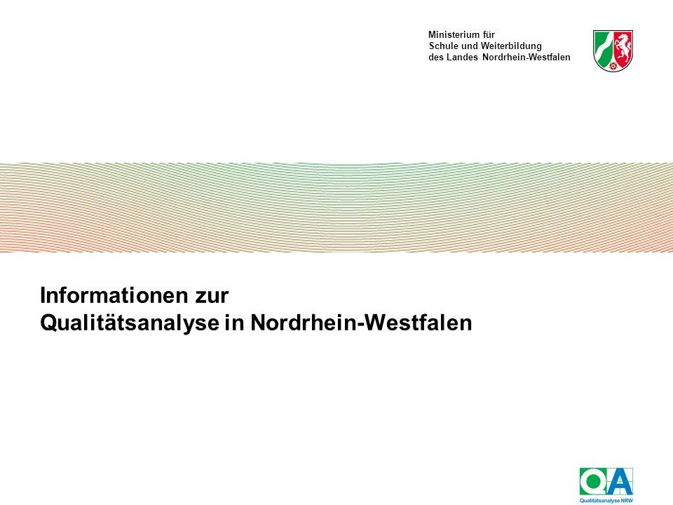 Ministerium für Schule und Weiterbildung des Landes Nordrhein-Westfalen QA gibt nachhaltige Impulse zur Schul- und Unterrichtsentwicklung.