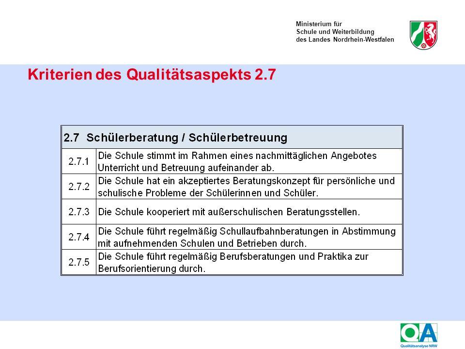 Ministerium für Schule und Weiterbildung des Landes Nordrhein-Westfalen Kriterien des Qualitätsaspekts 2.7