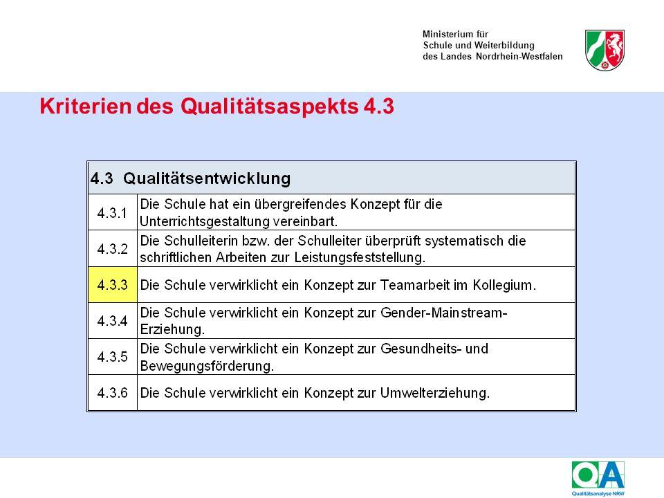 Ministerium für Schule und Weiterbildung des Landes Nordrhein-Westfalen Kriterien des Qualitätsaspekts 4.3
