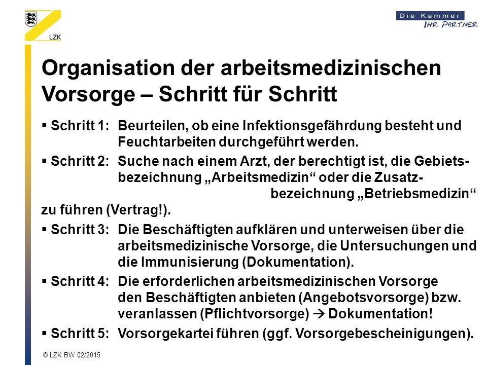 Organisation der arbeitsmedizinischen Vorsorge – Schritt für Schritt  Schritt 1:Beurteilen, ob eine Infektionsgefährdung besteht und Feuchtarbeiten d