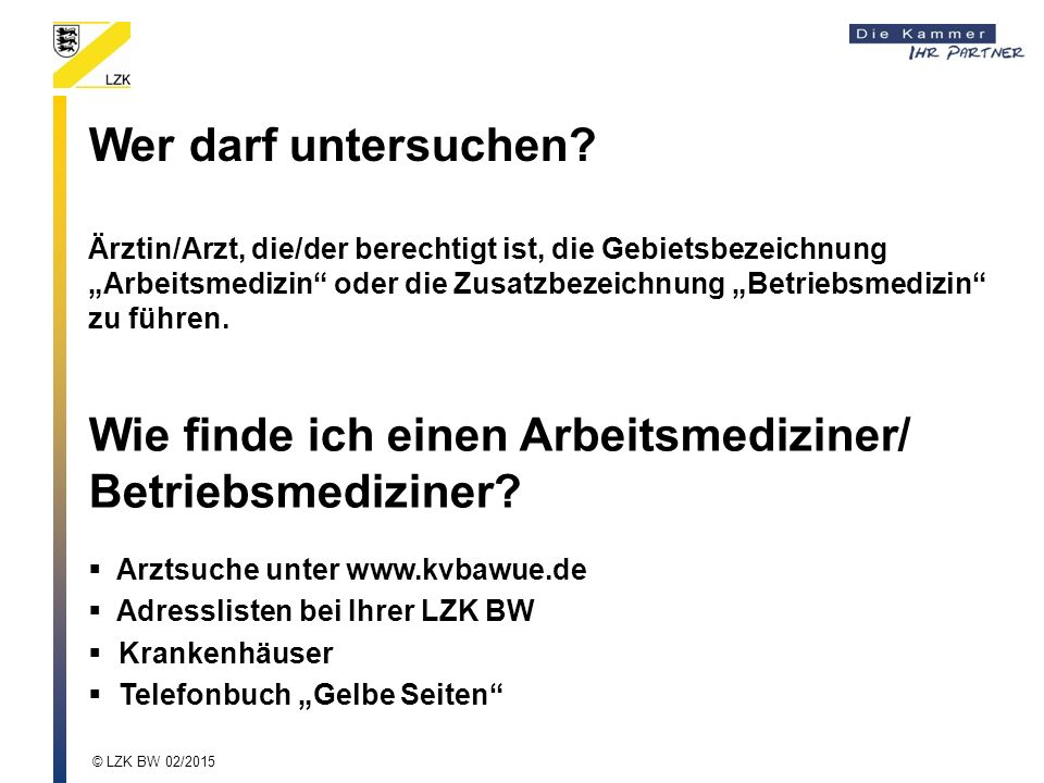 Merkblatt – Arbeitsmedizinische Vorsorgeuntersuchungen > 2 - < 4 h © LZK BW 02/2015