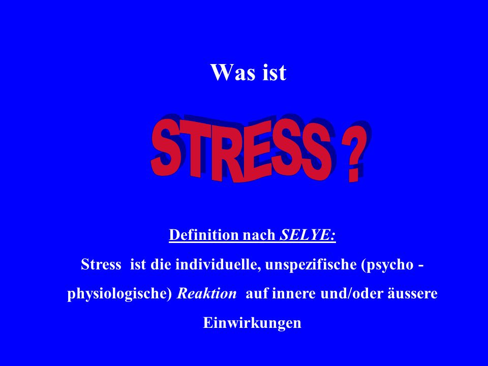 """Stress und Stressbewältigung Verschiedene Arten von Stress 1.Eustress: Als positiv empfundene und bewertete Form von Stress aber: physiologisch gleiche Reaktion wie bei Distress 2.Distress: Als negativ und belastend empfundene und bewertete Form von Stress, die zu gesundheitlichen Beeinträchtigungen und zu ernsthaften Erkrankungen führen kann 3.Kumulativer Stress: Sich über einen längeren Zeitraum entwickelnde und aufstauende Stressbe- lastung, die zu einer Beeinträchtigung der Bewältigungsmechanismen und -strategieen und sogar zum """"Burnout Syndrom führen kann 4."""