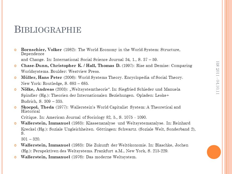 B IBLIOGRAPHIE Bornschier, Volker (1982): The World Economy in the World System: Structure, Dependence and Change.