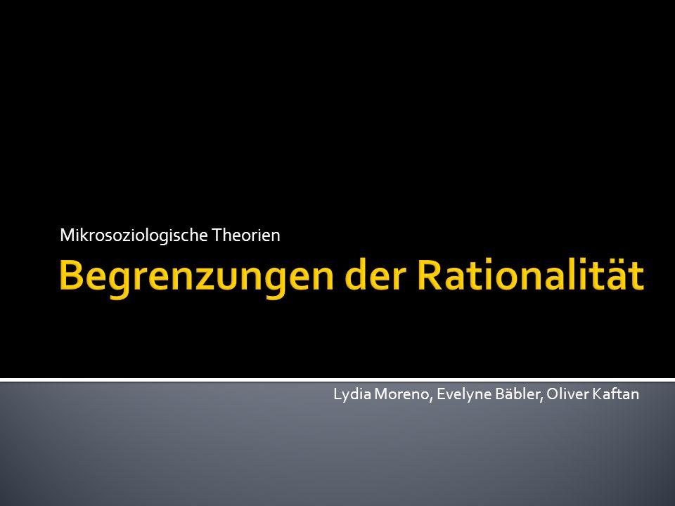 Mikrosoziologische Theorien Lydia Moreno, Evelyne Bäbler, Oliver Kaftan