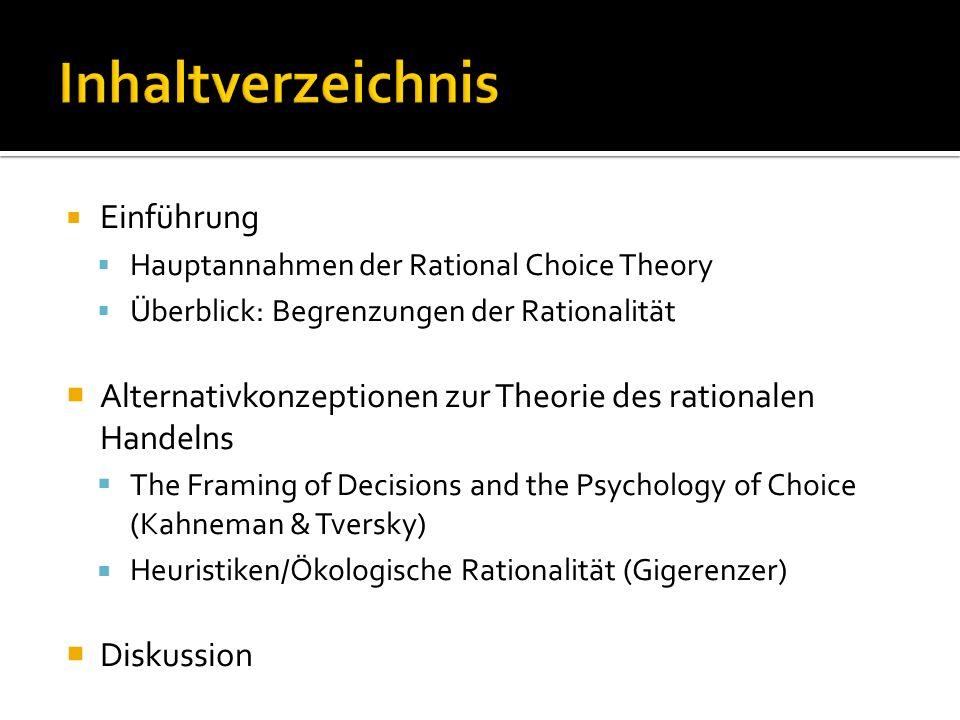 Einführung: Rational Choice Theory  Zentrale Idee: Maximierung des Nutzens  Nutzen = subjektiver Wert einer Konsequenz (Jungermann et al., 2005)  Berechnung Kosten/Gewinn