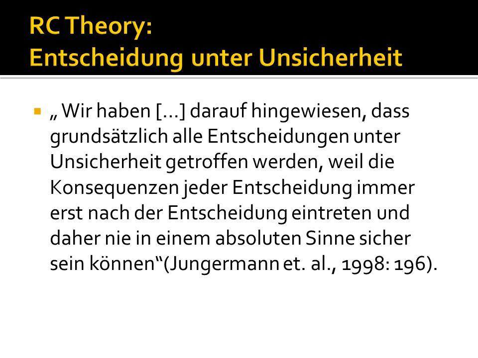 Entscheidung unter Unsicherheit: SEU-Theory  SEU-Theory = Subjectivly Expected Utility Theory  Grundsatz: Maximierung des subjektiv erwarteten Nutzens