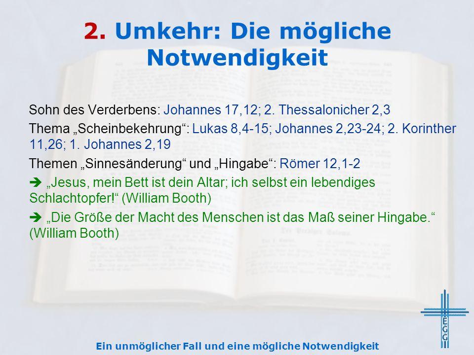 2.Umkehr: Die mögliche Notwendigkeit Sohn des Verderbens: Johannes 17,12; 2.