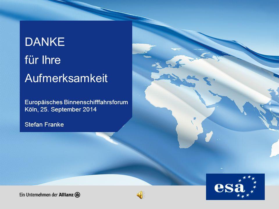 DANKE für Ihre Aufmerksamkeit Europäisches Binnenschifffahrsforum Köln, 25.