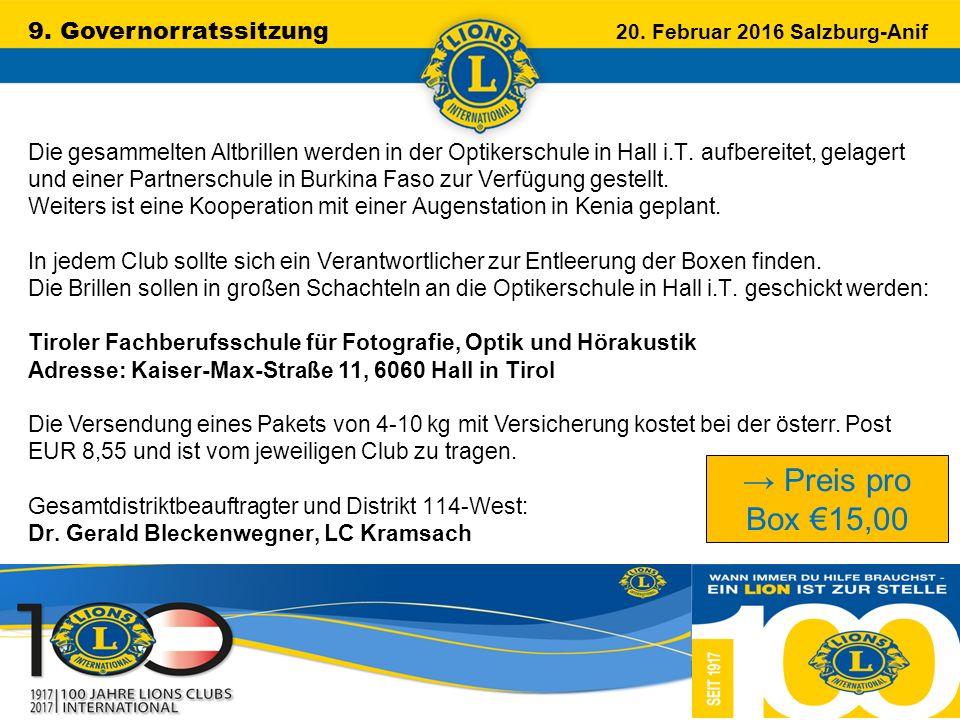 9. Governorratssitzung 20. Februar 2016 Salzburg-Anif …………………………………………….. Die gesammelten Altbrillen werden in der Optikerschule in Hall i.T. aufberei