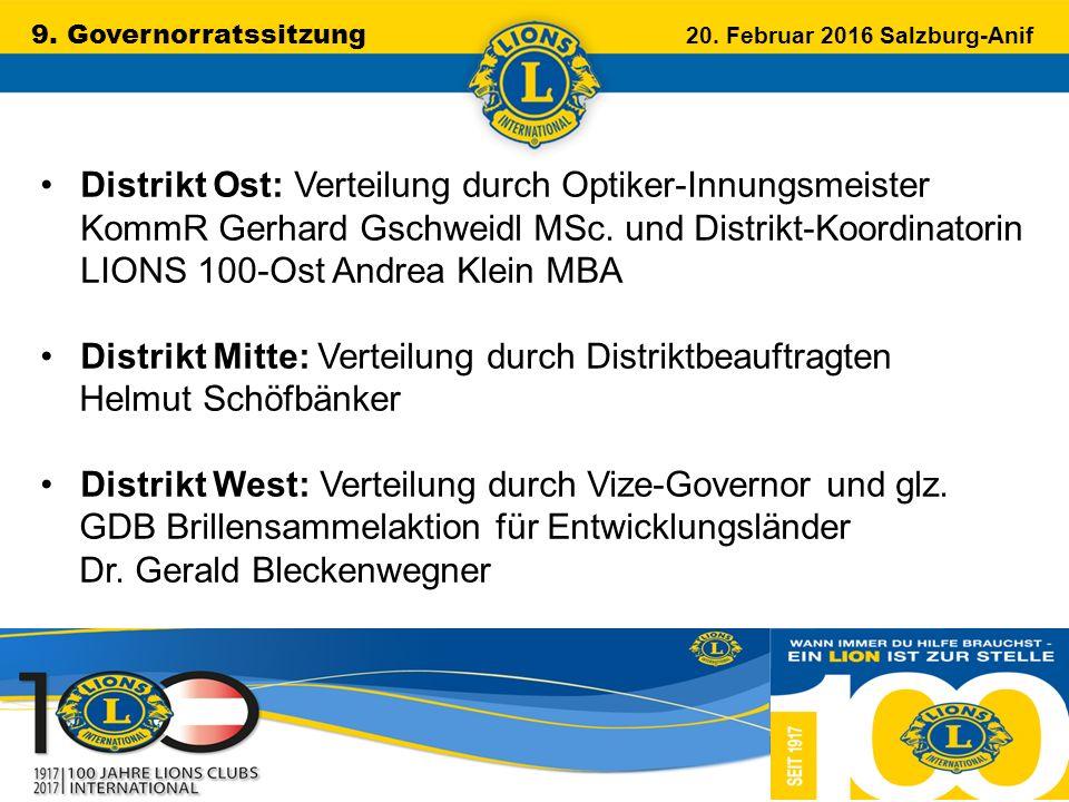 9. Governorratssitzung 20. Februar 2016 Salzburg-Anif …………………………………………….. Distrikt Ost: Verteilung durch Optiker-Innungsmeister KommR Gerhard Gschweid