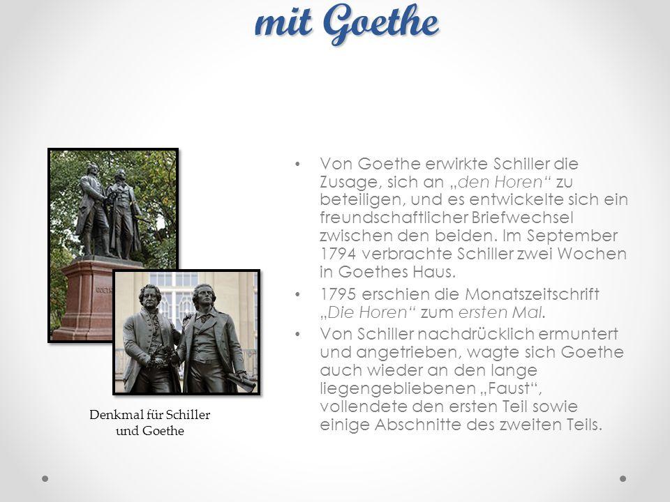 """Freundschaftliche Verbindung mit Goethe Von Goethe erwirkte Schiller die Zusage, sich an """"den Horen"""" zu beteiligen, und es entwickelte sich ein freund"""
