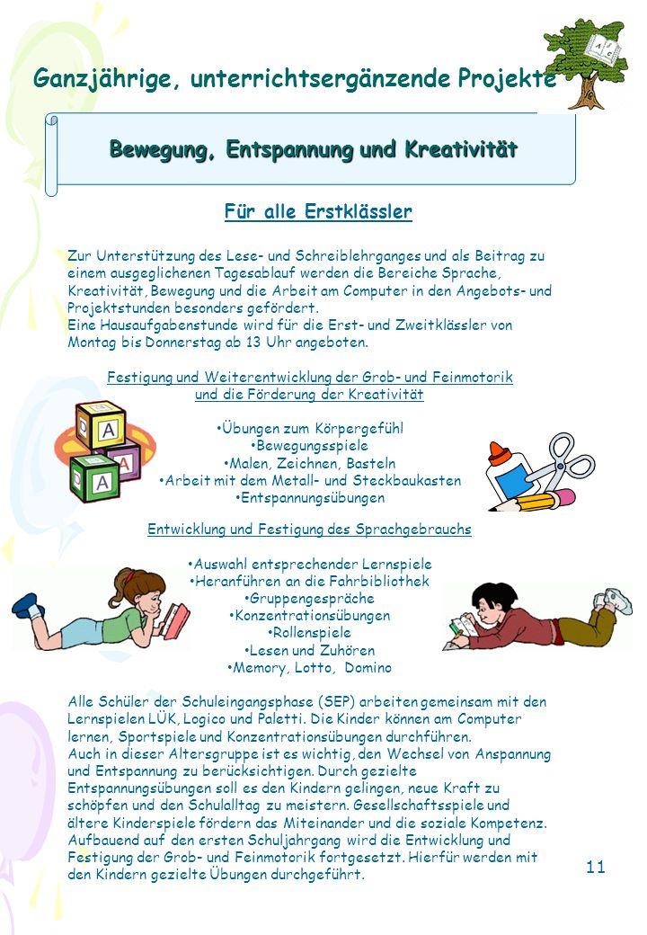 Bewegung, Entspannung und Kreativität Für alle Erstklässler Zur Unterstützung des Lese- und Schreiblehrganges und als Beitrag zu einem ausgeglichenen