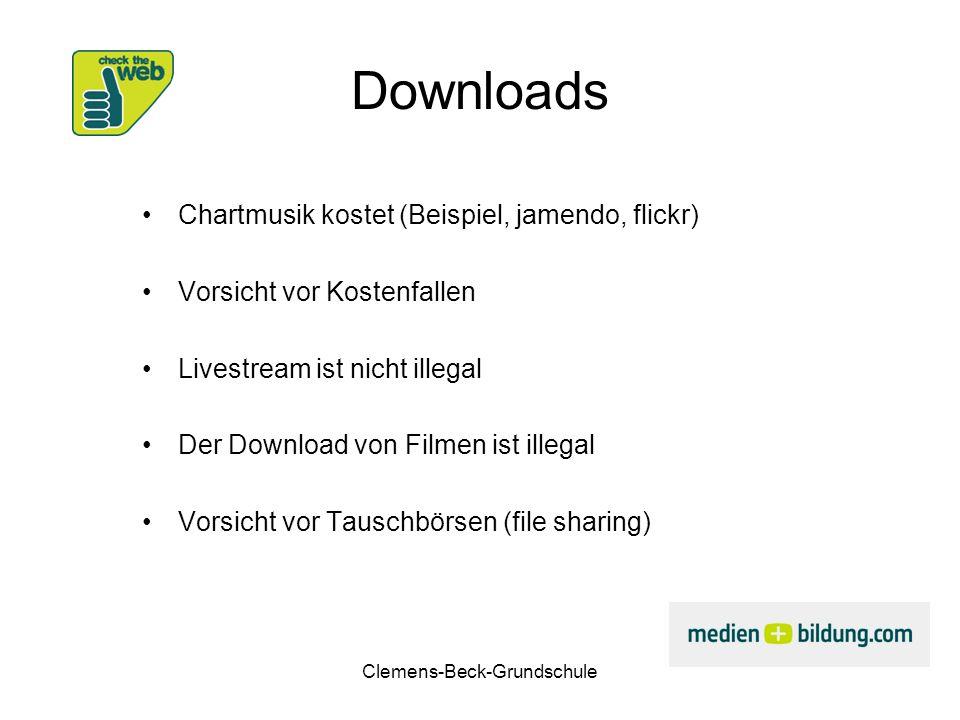 Clemens-Beck-Grundschule Downloads Chartmusik kostet (Beispiel, jamendo, flickr) Vorsicht vor Kostenfallen Livestream ist nicht illegal Der Download v