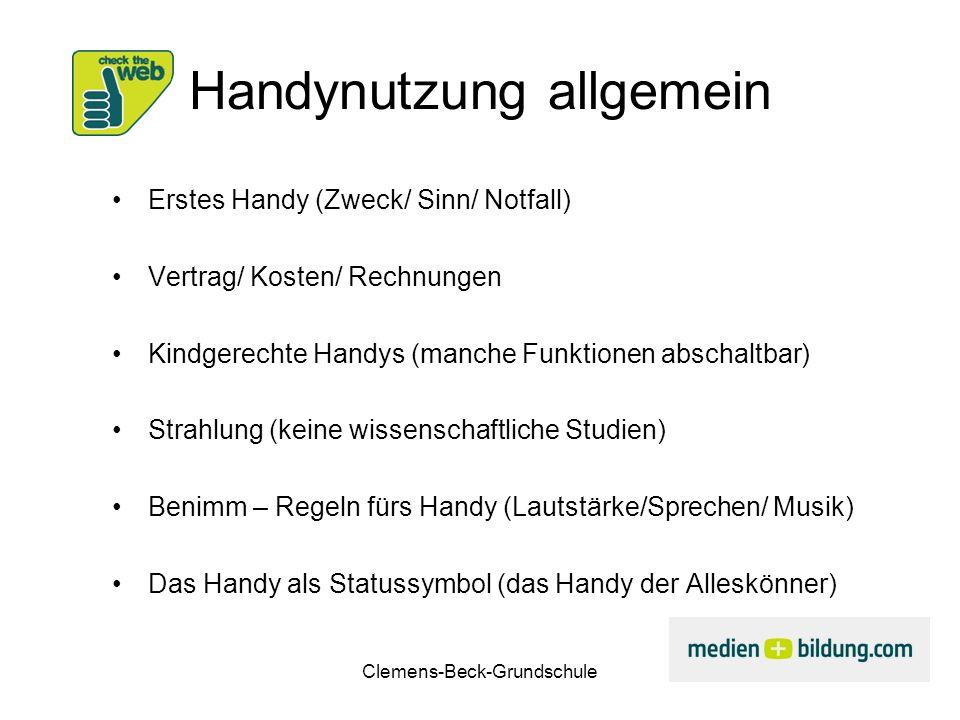 Clemens-Beck-Grundschule Handynutzung allgemein Erstes Handy (Zweck/ Sinn/ Notfall) Vertrag/ Kosten/ Rechnungen Kindgerechte Handys (manche Funktionen