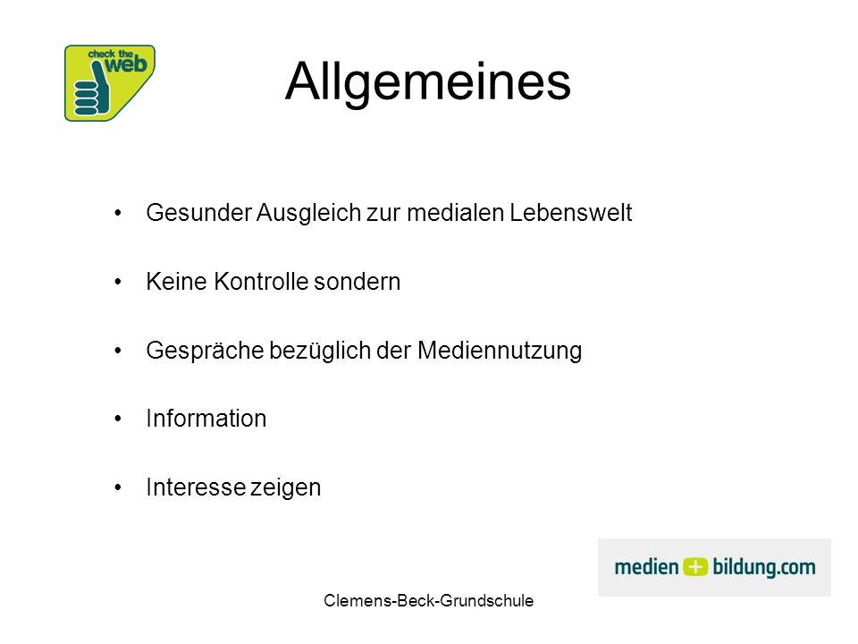 Clemens-Beck-Grundschule Allgemeines Gesunder Ausgleich zur medialen Lebenswelt Keine Kontrolle sondern Gespräche bezüglich der Mediennutzung Informat