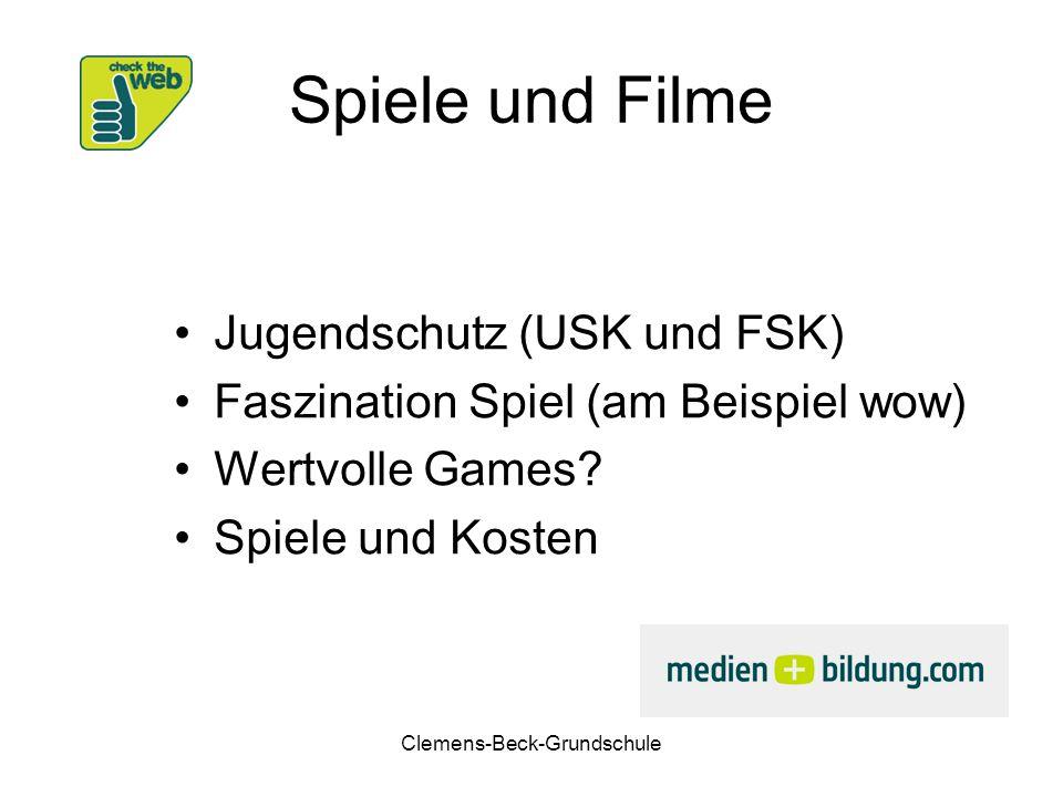 Clemens-Beck-Grundschule Spiele und Filme Jugendschutz (USK und FSK) Faszination Spiel (am Beispiel wow) Wertvolle Games? Spiele und Kosten
