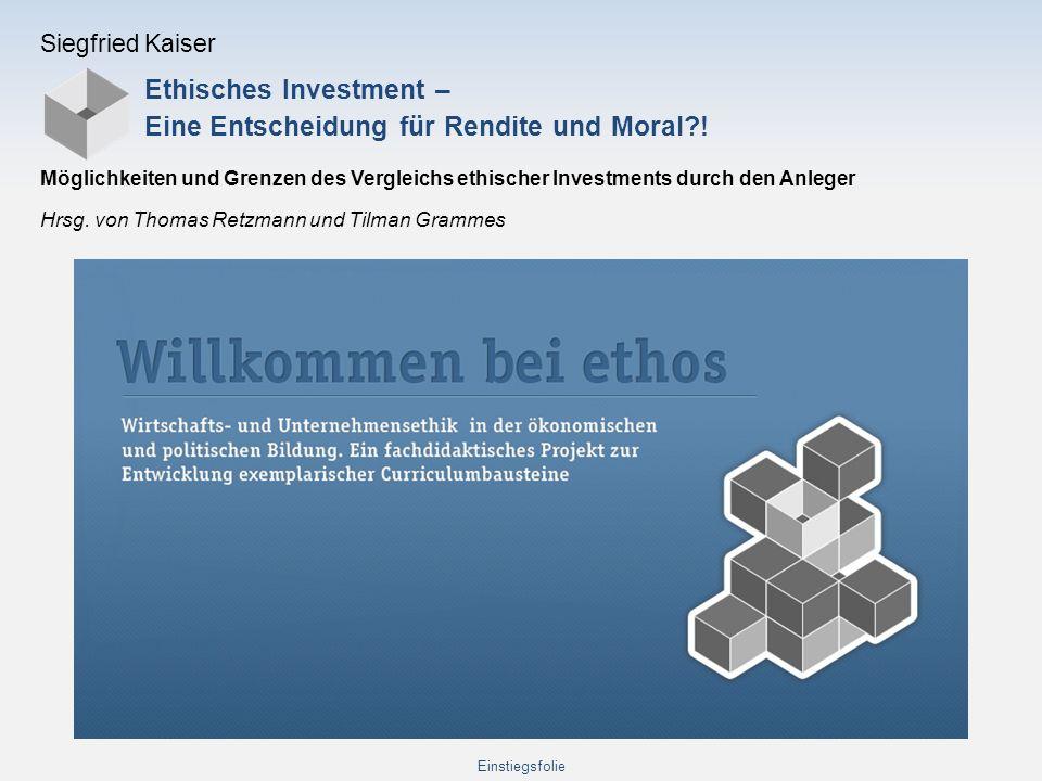 Siegfried Kaiser Ethisches Investment – Eine Entscheidung für Rendite und Moral?! Möglichkeiten und Grenzen des Vergleichs ethischer Investments durch