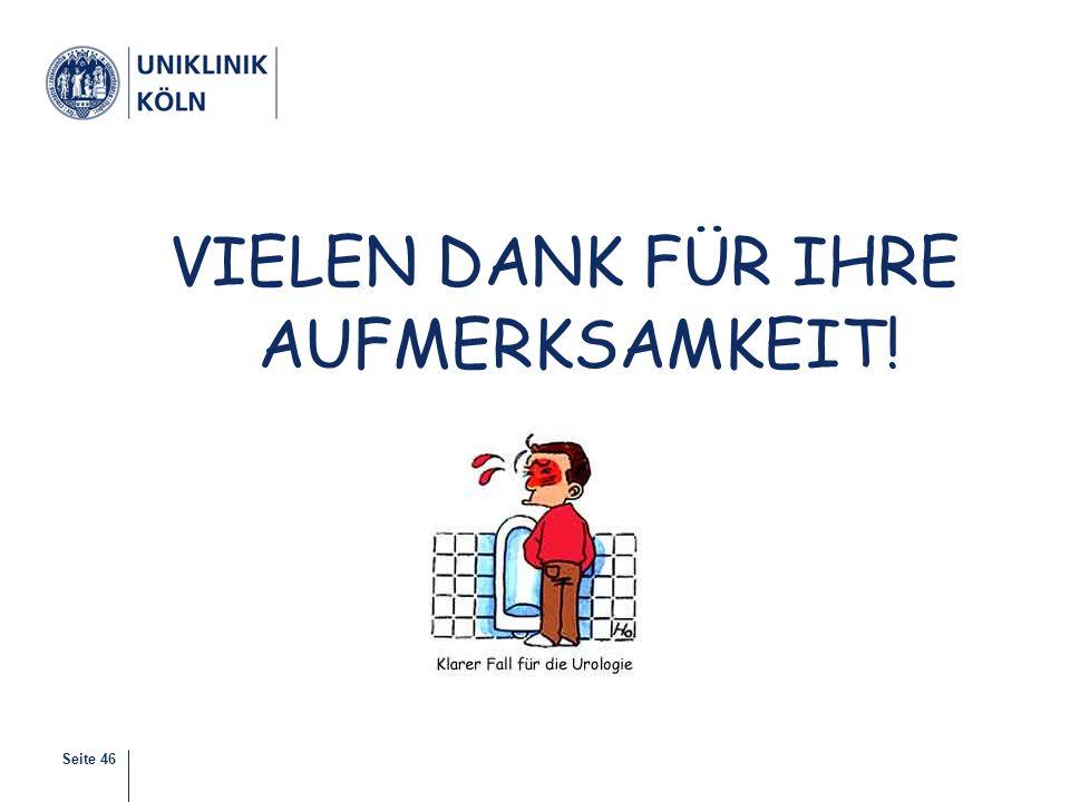 Seite 46 VIELEN DANK FÜR IHRE AUFMERKSAMKEIT!