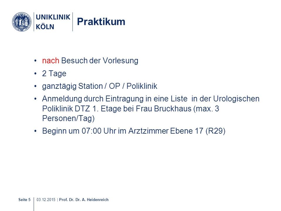 Seite 6 Einführung in die urologische Diagnostik Was der Urin verrät: Normale Ausscheidungsmenge:1,5-2 l/d Ausscheidung > 4 l/d:Polyurie Ausscheidung < 500 ml/d:Oligurie Ausscheidung < 100 ml/d:Anurie Makrohämaturie: Malignom, Entzündung, Steine Pyurie:Entzündung Pneumaturie:Fistel und Infektion Fäkalurie:Fistel Spermaturie:retrograde Ejakulation Hämospermie:Malignom und Entzündung