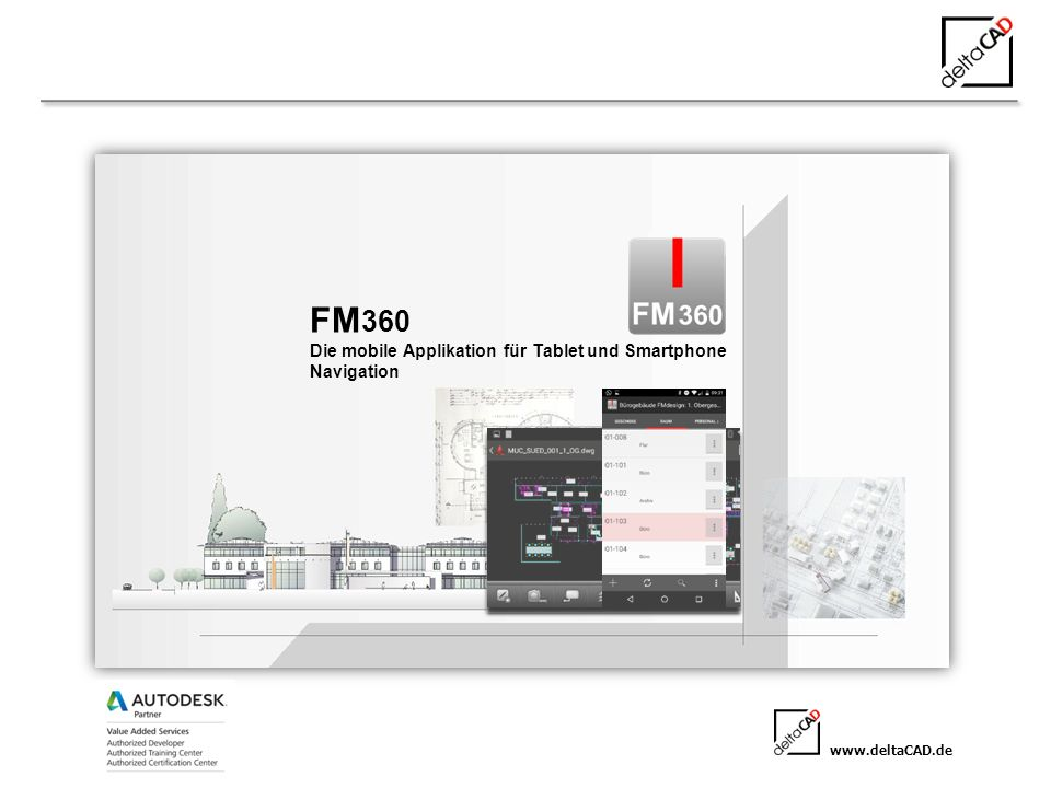 www.deltaCAD.de FM 360 Die mobile Applikation für Tablet und Smartphone Navigation