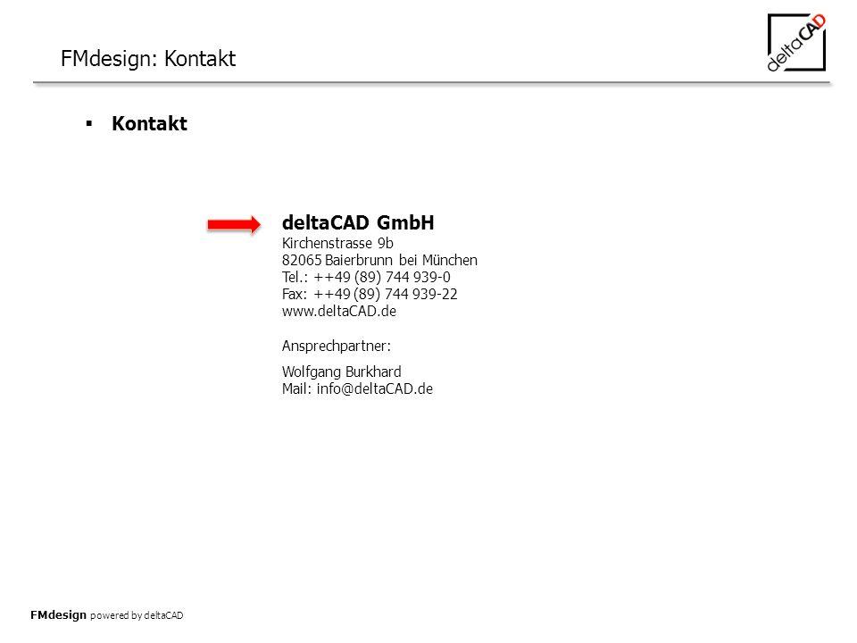 FMdesign: Kontakt deltaCAD GmbH Kirchenstrasse 9b 82065 Baierbrunn bei München Tel.: ++49 (89) 744 939-0 Fax: ++49 (89) 744 939-22 www.deltaCAD.de Ans