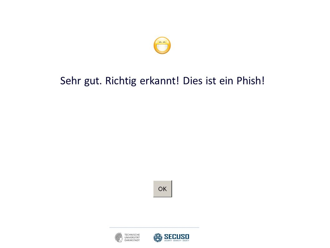 Sehr gut! Richtig entschieden. Dies ist kein Phish.